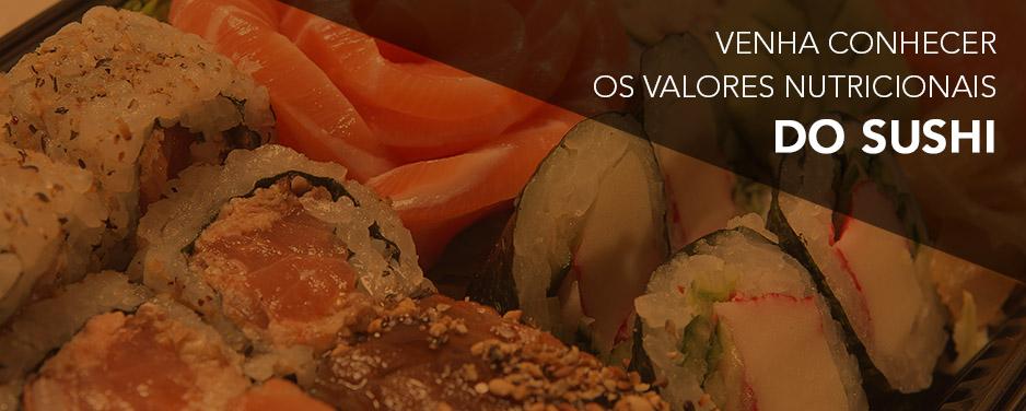 Confira os valores nutricionais do sushi